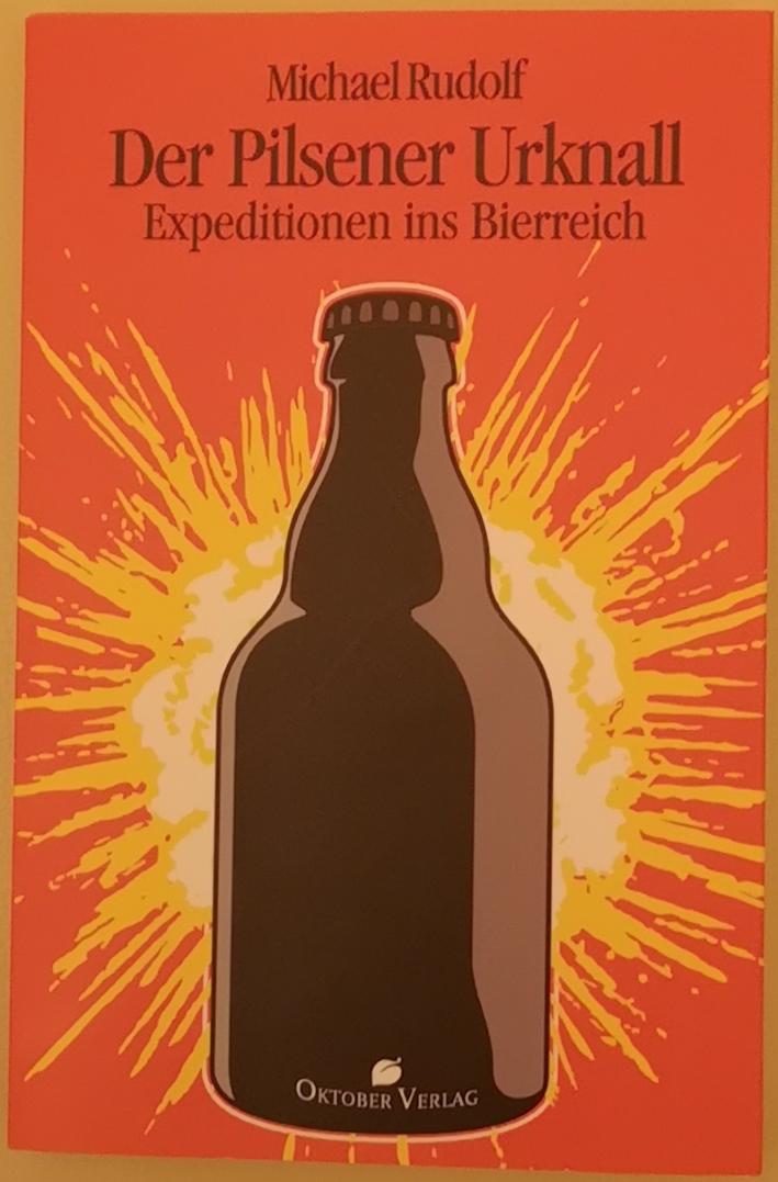 Der Pilsener Urknall, Bier vor Ort, Bierreisen, Craft Beer, Bierbuch