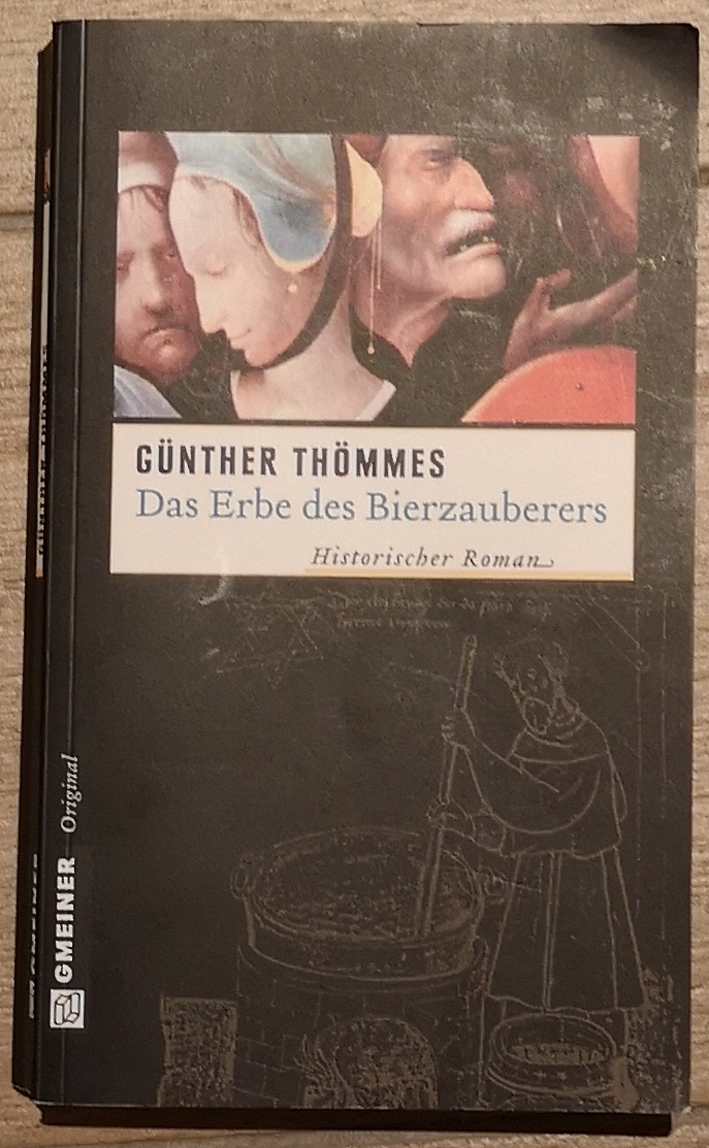 Günther Thömmes - Das Erbe des Bierzauberers, Bier vor Ort, Bierreisen, Craft Beer, Bierbuch