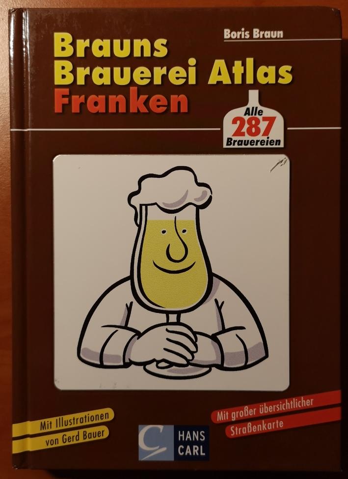 Boris Braun, Brauns Brauerei Atlas Franken, Bier in Franken, Bier in Bayern, Bier vor Ort, Bierreisen, Craft Beer, Brauerei, Bierbuch