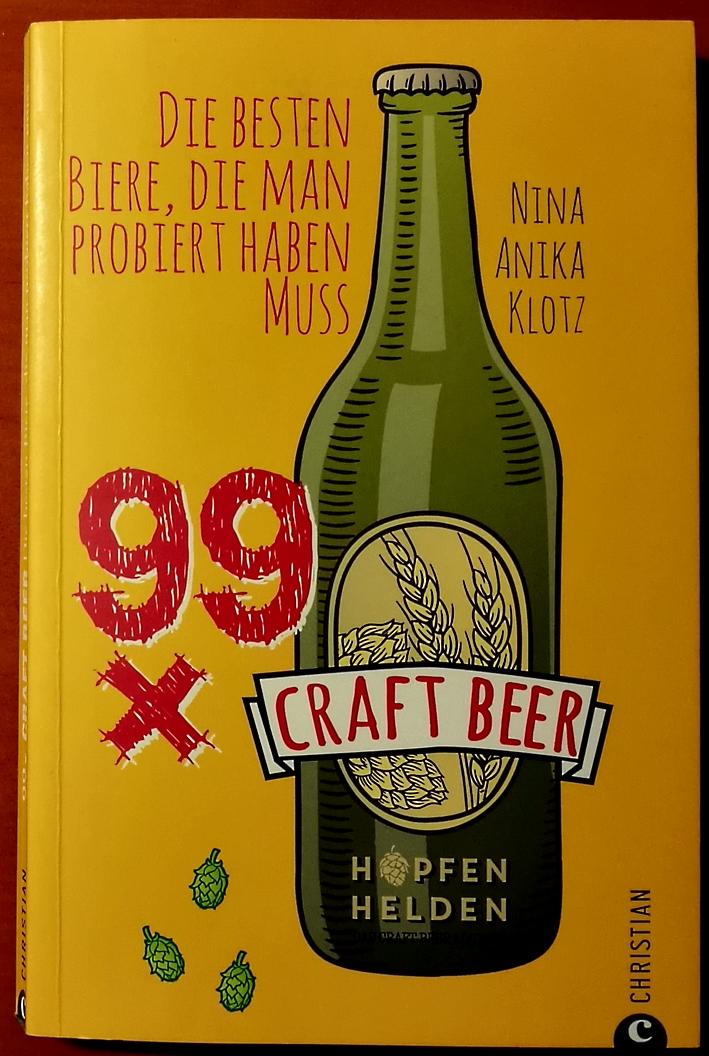 Nina Anika Klotz, 99 x Craft Beer – Die besten Biere, die man probiert haben muss, Bier in Deutschland, Bier vor Ort, Bierreisen, Craft Beer, Bierbuch