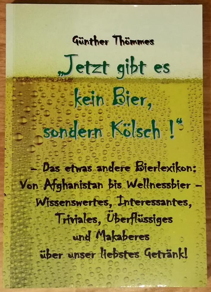 """Günther Thömmes – """"Jetzt gibt es kein Bier, sondern Kölsch!"""", Bierbuch"""