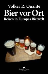 """Bier vor Ort – Reisen in Europas Bierwelt """" heraus"""
