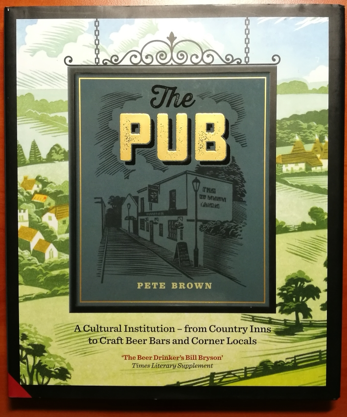 Pete Brown, The Pub, Bier in Großbritannien, Bier vor Ort, Bierreisen, Craft Beer, Bierbuch