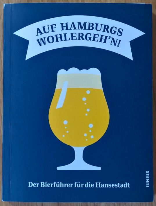 Peter Stahmer, Konstantin Meisel, Jonathan Seipp<br />Auf Hamburgs Wohlergeh'n! – Der Bierführer für die Hansestadt